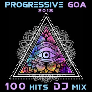 V.A. - Progressive Goa 2018 100 Hits DJ Mix