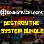 [DTMスクールニュース]Soundtrack Loopsのサンプルパック「Destroy The System   Bundle」がセール中!