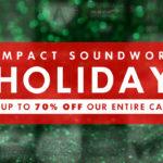 [DTMニュース]Impact Soundworksの年末セール「YEAR END HOLIDAY SALE」が開催中!サウンドライブラリ各種が最大70%off!