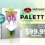 [DTMニュース]Red Room Audioのオーケストラライブラリ「PALETTE – SYMPHONIC SKETCHPAD」が67%off!