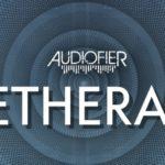 [DTMニュース]Audiofierのシネマティッククラウドアルペジエーターライブラリ「AETHERARP」が16%offで販売中!