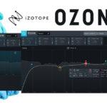 [DTMニュース]iZotopeのOzoneシリーズの最新版「Ozone 9」がイントロセール価格で販売中!アップグレード版では最大40%off!