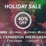 [DTMニュース]FXpansionが「Holiday Sale」を開催中!「Cypher2」「BFD3」「Geist2」「Strobe2」が40%off!