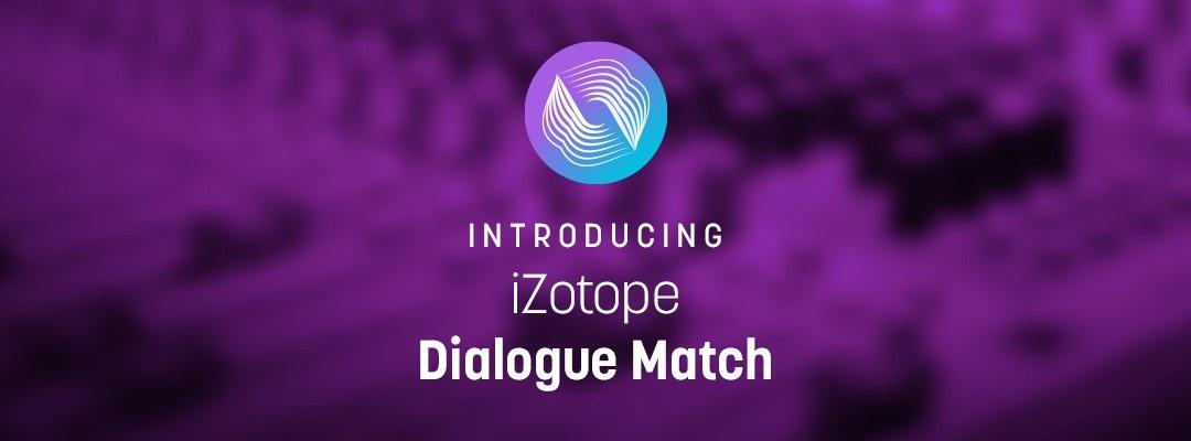 [DTMニュース]izotope-dialogue-match-1