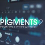 [DTMニュース]Arturiaのポリクロームソフトウェアシンセサイザープラグイン「Pigments 2」が50%off!