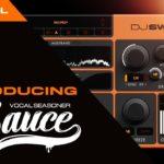 [DTMニュース]DJ Swivelのボーカルエフェクトプラグイン「The Sauce」がリリース!イントロセールで33%off!