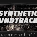 [DTMニュース]シネマティックループとサンプルを収録したUEBERSCHALL「Synthetic Soundtracks 2」が70%off!