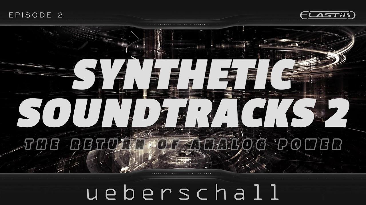 [DTMニュース]ueberschall-synthetic-soundtracks-2-1