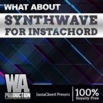 [DTMニュース]W.A ProductionのInstachord拡張パック「What About:Synthwave for Instachord」が50%off!