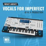 [DTMニュース]W.A ProductionのImPerfect用プリセットパック「Vocals for ImPerfect」が50%off!