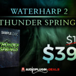 [DTMニュース]Sample Logicの「WATERHARP 2 & THUNDER SPRINGS BUNDLE」が80%off!