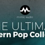 [DTMニュース]MIMIC AUDIOの主力バンドル「The Ultimate Modern Pop Collection」が50%off!