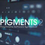 [DTMニュース]Arturiaのポリクロームソフトウェアシンセサイザー「Pigments 2」が50%off!