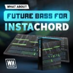 [DTMニュース]W.A Productionのエクスパンションパック「Future Bass for InstaChord」が50%off!