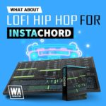 [DTMニュース]W.A Productionの「What About: LoFi Hip Hop for Instachord」が50%off!