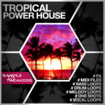 [DTMニュース]Class A Samplesのトロピカルハウス系サンプルパック「Sample Tweakers – Tropical Power House」が70%off!