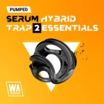 [DTMニュース]W.A Production「Pumped: Serum Hybrid Trap Essentials 2」が50%off!