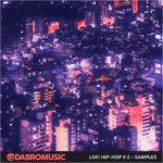 [DTMニュース]DABRO Music「Lofi Hip-Hop Samples 2」ヒップホップ系おすすめサンプルパック!