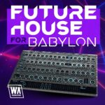[DTMニュース]W.A Productionのプリセットパック「Future House For Babylon」が50%off!