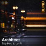 [DTMニュース]Blind Audio「Architect – Trip Hop & Lofi」トリップホップ系おすすめサンプルパック!