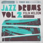 [DTMニュース]Loopmasters「Felix Weldon – Jazz Drums 2」ジャズ系おすすめサンプルパック!