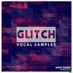 [DTMニュース]Get Down Samples「Glitch Vocal Samples Vol 1」おすすめボーカルサンプルパック!