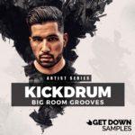 [DTMニュース]Get Down Samples「Kickdrum Bigroom Grooves」ビッグルーム系おすすめサンプルパック!