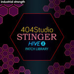 [DTMニュース]Industrial Strength「404 Studio – Stinger Hive 2 Presets」おすすめシンセプリセット!