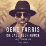 [DTMニュース]Loopmasters「Gene Farris – Chicago Tech House」テックハウス系おすすめサンプルパック!