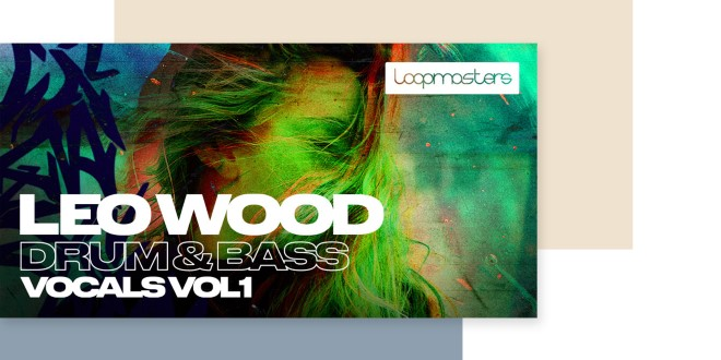 [DTMニュース]loopmasters-leo-wood-vocals-2
