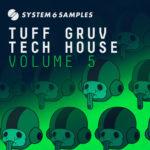 [DTMニュース]System 6 Samples「Tuff Grv Tech House 5」テックハウス系おすすめサンプルパック!