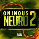 [DTMニュース]THICK SOUNDS「Ominous Neuro 2」ドラムンベース系おすすめサンプルパック!