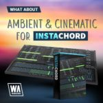 [DTMニュース]W.A Productionの「What About: Ambient & Cinematic for Instachord」が50%off!