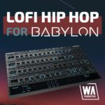 [DTMニュース]W.A Productionのシンセプリセット「Lo-Fi Hip Hop for Babylon」が50%off!