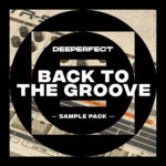 [DTMニュース]Deeperfect「Back To The Groove Vol. 1」テックハウス系おすすめサンプルパック!