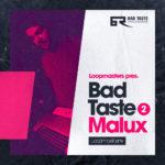 [DTMニュース]Loopmasters「Bad Taste Recordings – Malux」ドラムンベース系おすすめサンプルパック!