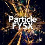 [DTMニュース]LP24 Audio「Particle FYSX」FX系おすすめサンプルパック!
