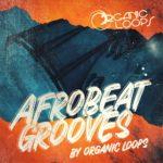 [DTMニュース]Organic Loops「Afrobeat Grooves」アフロビート系おすすめサンプルパック!