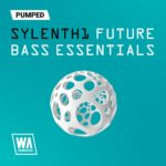 [DTMニュース]W.A Productionのシンセプリセット「Pumped: Sylenth1 Future Bass Essentials」が50%off!