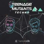 [DTMニュース]House Of Loop「SampleLife – Teenage Mutant Techno」テクノ系おすすめサンプルパック!