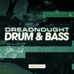 [DTMニュース]Loopmasters「Dreadnought Drum & Bass」ドラムンベース系おすすめサンプルパック!