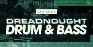 [DTMニュース]loopmasters-dreadnought-drum-bass-2