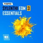 [DTMニュース]W.A Productionのシンセプリセット「Pumped: Sylenth1 EDM Essentials 3」が50%off!