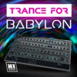 [DTMニュース]W.A Productionのシンセプリセット「Trance for Babylon」が49%off!