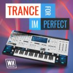 [DTMニュース]W.A Productionのシンセプリセット「Trance for ImPerfect」が49%off!