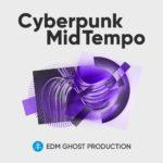 [DTMニュース]EDM Ghost Production「Cyberpunk Mid Tempo」ベースミュージック系おすすめサンプルパック!