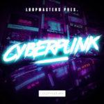 [DTMニュース]Loopmasters「Cyberpunk」ブレイクス系おすすめサンプルパック!
