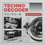 [DTMニュース]Loopmasters「Techno Decoder」テクノ系おすすめサンプルパック!