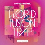 [DTMニュース]Loopmasters「World Fusion Trap」トラップ系おすすめサンプルパック!
