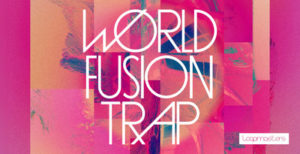 [DTMニュース]loopmasters-world-fusion-trap-2